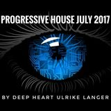 Progressive House July 2017 by Deep Heart Ulrike Langer