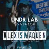 Alexis Maquen @ UNDR LAB S008