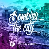 BOMBING THE CITY by DJ MODESTY