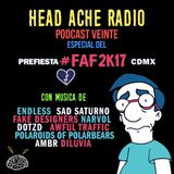 "Head Ache Radio: Podcast 20 "" Especial Pre-fiesta FAF 2K17 """