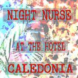 Night Nurse at the Hotel Caledonia