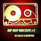 DJ Alex Campos Hip Hop Mix #1