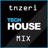 tnzeri - Tech House Mix 004