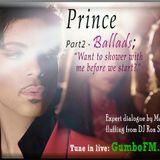 "Prince; Part 2 ""Ballads""  on Gumbo FM 9 August 2019"