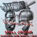 Skull Crusha - Vinyl Fixx VS Omen 8