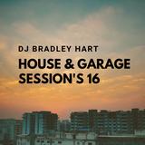 Dj Bradley Hart House & Garage Session's Vol 16