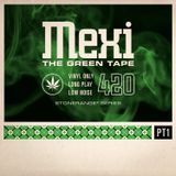 Mexi - The Green Tape - A 420 Mix Pt. 1 [VINYL ONLY]
