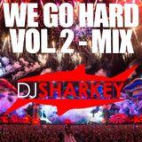 We Go Hard Vol. 2 - Mix