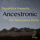 Ancestronic #1 w/ Dopamina - 7th July 2016