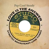 Love is the Answer by Pep Cool Steady (Nyahbingi Sound) - Strictly rocksteady love tunes