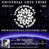 Universal Love Tribe Podcast 002 on Global Mixx Radio with a guest DJ Bk Rogers