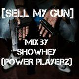 #SELL MY GUN# MIX BY SHOWHEY