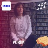 SNACK 191 - PURIM