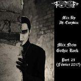 Mix New Gothic Rock (Part 23) By Dj-Eurydice (Février 2017)