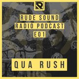Rude Sound: Radio Podcast E01 W/ Qua Rush