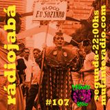 Rádio Jabá (EP.107 na MUTANTE RADIO) - Vol.222