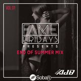 @AdBdeejay - FAME Friday's presents... END OF SUMMER MIX VOL 01