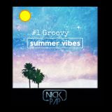 #1 Groovy Summer Vibes 2016 - Nick Pap