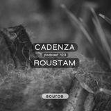 Cadenza Podcast 123 - Roustam (Source)