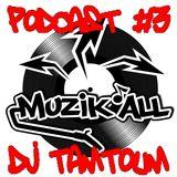 Muzik'all podcast #3 Dj Tamtoum