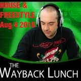 DJ Danny D - Wayback Lunch - Aug 04 2016 - House & Freestyle
