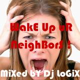 Wake up your neighbors