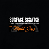 """Surface Scratch EP04 """"Modal Jazz"""" (Nuff-Ced)"""
