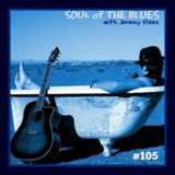 Soul of The Blues with Jeremy Rees #105