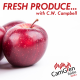 Fresh Produce...with C.W. Campbell, 9 Jul 2017