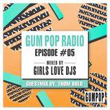 Gum Pop Radio #5