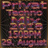 Privat - Techno - Mix - 29.08.2018 - 150BPM
