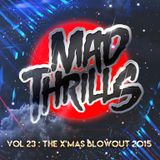 MAD THRILLS: VOL 23 - THE X'MAS BLOWOUT 2015