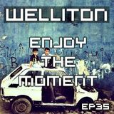 Welliton - Enjoy The Moment EP35 (Progressive Yearmix 3013 Part 2)