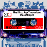 The Disco Rap Throwdown MasaMix pt1