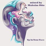 Maksim Otto - Up In Your Face
