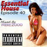Essential House Ep 40 By Dj RBE2000