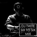 Six To Six Opening Mix - Twite