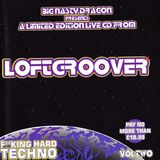 Loftgroover - Vol Two [Big Nasty Dragon|BND 02]