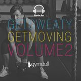 Get Sweaty, Get Moving! Vol. 2 - Mixed by fitmix.fm