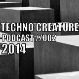 Techno Creature // PODCAST 002 // 2014