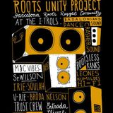 01-Rootsless, Broda Nelson, Roaring Lion, U-Rie  - Roots Unity Project #8 @ Can Batlló 7Junio 2013