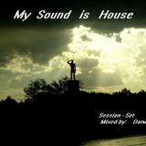 MY SounD Is House - Session -     by Darwin.Vila