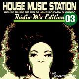 House Music Station - Radio Mix - Edição 03