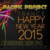 ObSessions Episode 064 @Live Happy New Trance Year (03-01-15) By Pacific Project