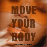 Move Your Body   - DJ MOKO MIXXX -