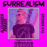 Alexander Parade Presents: Surrealism - Episode 016 - Movement mix by Süisse
