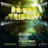Volkas-DO YOU TRIBAL &  & TM-radio.com September  2017 Episode 043
