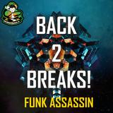 Funk Assassin - Back 2 Breaks | 29.03.17