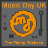 Music Day UK - Mix Series - 85 - The Flying Frizbees