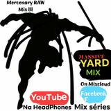 "Massive Yard ""NaHeadPhones Mix"" By Boykot 'The Marshall' BURNINTON ""MERCENARY RAW Mix III """
